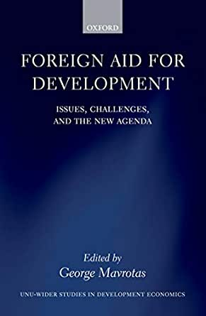Foreign Aid for Development: Issues, Challenges, and the New ...