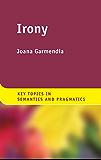 Irony (Key Topics in Semantics and Pragmatics)