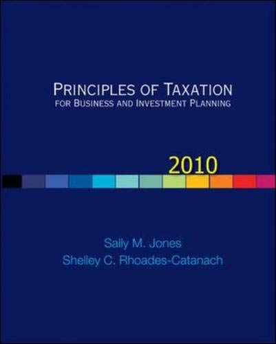 Principles of Taxation for Business and Investment Planning, 2010 Edition
