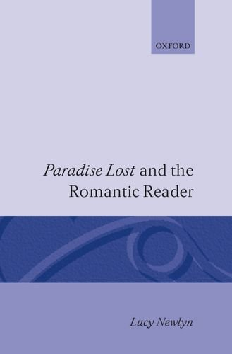 Paradise Lost and the Romantic Reader by Lucy Newlyn
