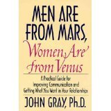 Women Venus Men - Men Are From Mars, Women Are From Venus: A Practical Guide for Improving Communication and Getting What You Want in Your Relationships