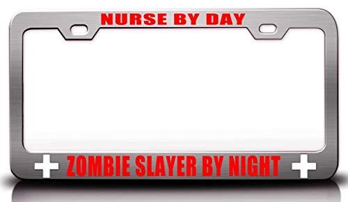 Customola - Nurse by Day Zombie Slayer by Night Paramedics Nurse Medical Steel Metal License Plate Frame Ch -