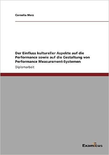 Der Einfluss kultureller Aspekte auf die Performance sowie auf die Gestaltung von Performance Measurement-Systemen