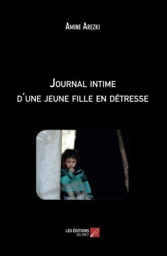 Journal intime d'une jeune fille en dtresse (French Edition)
