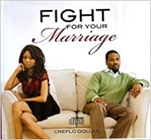 Fight For Your Marriage Creflo A Dollar Jr 9781599449012 Amazon