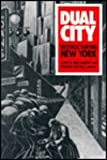 Dual City : The Restructuring of New York, , 0871546086