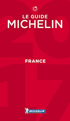 MICHELIN Guide France 2017: Hotels & Restaurants (Michelin Red Guide France: Hotels & Restaurants (French)) (French Edition)