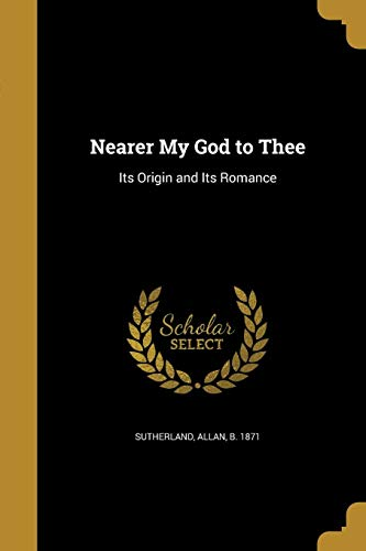 Nearer My God to Thee (History Of Nearer My God To Thee)