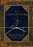 The Last Lecture, 1st First Edition by Randy Pausch (2008-08-06)