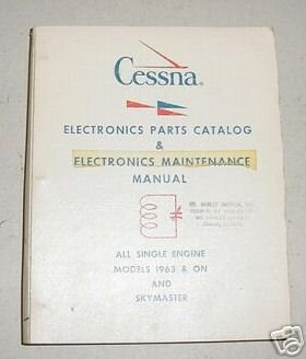Single Engine Cessna Aircraft Electronics Parts and Maintenance Manual - Cessna Engine Single