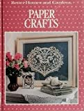 Paper Crafts, Better Homes And Gardens, 0696017806