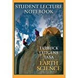 Earth Science : Student Lecture Notebook, Tarbuck and Lutgens, 0131927515