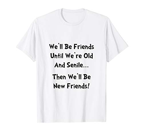 Old New Friends Funny T-Shirt