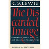The Discarded Image, C. S. Lewis, 052109450X