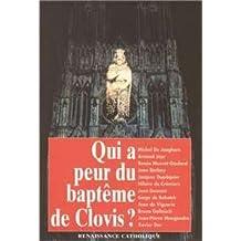 Qui a peur du baptême de Clovis? : actes de la Ve Université d'été de Renaissance catholique, Avenay-Val d'Or, août 1996