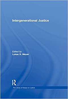 Intergenerational Justice (The Library of Essays on Justice)