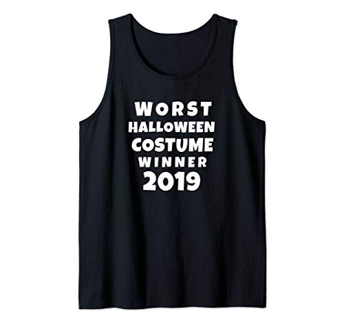 Worst Halloween Costume Winner 2019 Tank Top