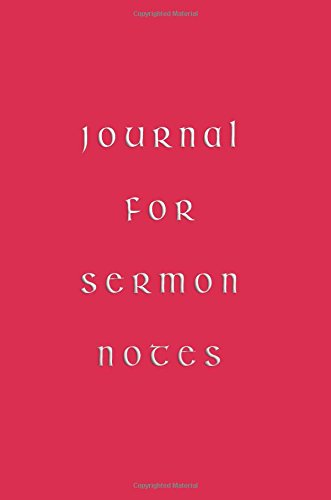 Journal For Sermon Notes: 6 x 9, 108 Lined Pages (diary, notebook, journal)