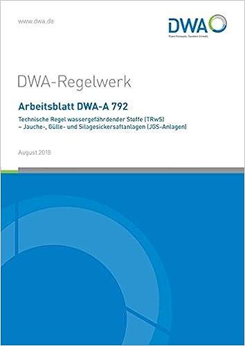 Arbeitsblatt DWA-A 792 Technische Regel wassergefährdender Stoffe ...