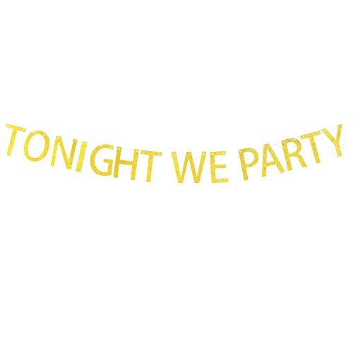 Tonight We Party Banner Hanging Decor for Wedding,Bachelorette,Bridal Shower,Fiesta Party Decorations Gold Banner Pertlife by Pertlife