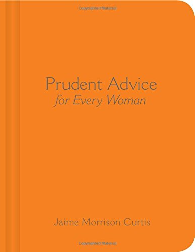 Prudent Advice for Every Woman