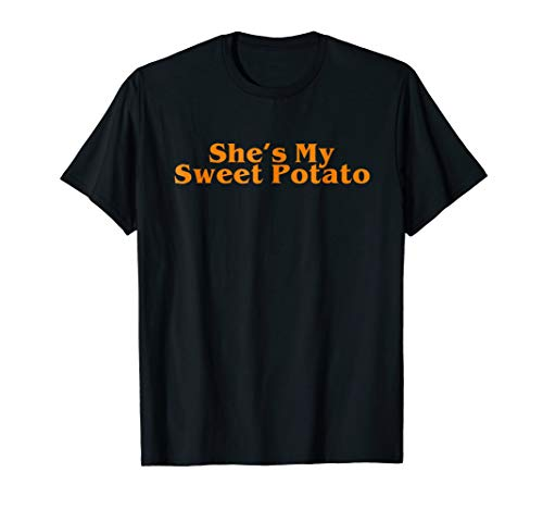 Shes My Sweet Potato Shirt, Couple Shirts for Him and Her (Sweet Potatoes Childrens Clothing)