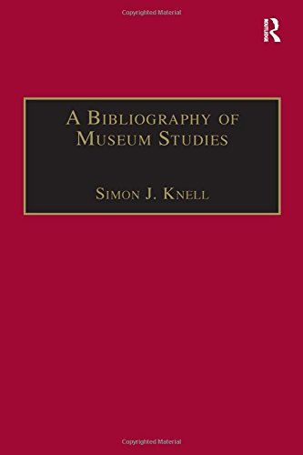 Download A Bibliography of Museum Studies PDF