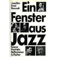 Ein Fenster aus Jazz. Essays, Portraits, Reflexionen