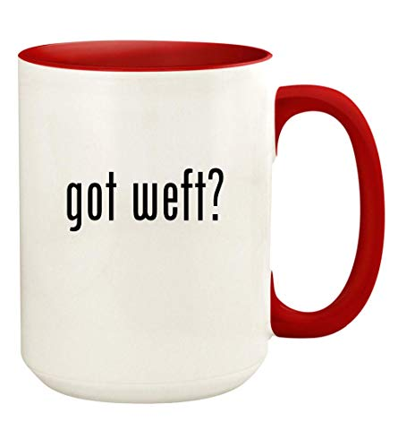 got weft? - 15oz Ceramic Colored Handle and Inside Coffee Mug Cup, Red