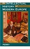 An Intellectual History of Modern Europe, Perry, Marvin B., 0395653487