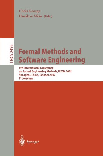 Formal Methods and Software Engineering: 4th International Conference on Formal Engineering Methods, ICFEM 2002, Shangha