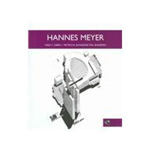 Descargar Libro Hannes Meyer: Vida Y Obra/ Life And Works Patricia Barbero Rivadeneyra