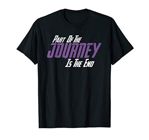 Part Of The Journey Is The End Shirt