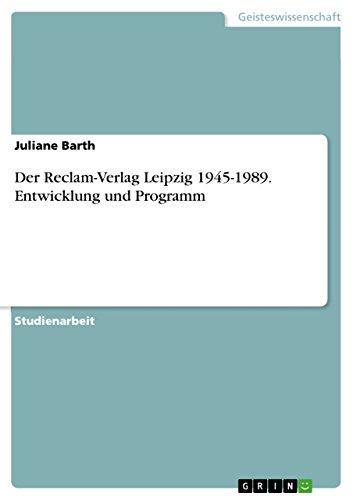 Der Reclam-Verlag Leipzig 1945-1989. Entwicklung und Programm (German Edition)