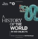 A History of the World in 100 Objects (BBC Audio) 1st (first) edition