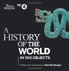 A History of the World in 100 Objects (BBC Audio) 1st (first) edition by