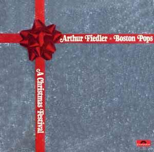 A Christmas Festival by Arthur Fiedler & Boston Pops Orchestra Record Vinyl Album