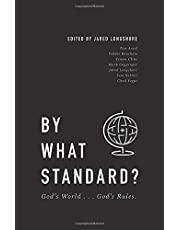 BY WHAT STANDARD?: God's World . . . God's Rules.