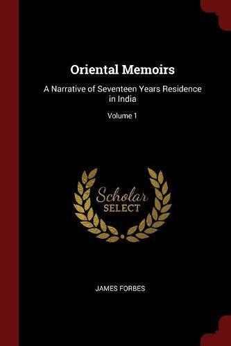 Oriental Memoirs: A Narrative of Seventeen Years Residence in India; Volume 1 ebook