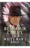 The White Man's Road, Benjamin Capps, 1585478520