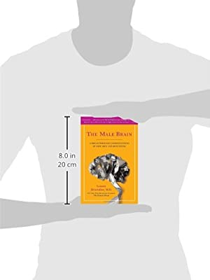 The Male Brain: A Breakthrough Understanding of How Men and Boys Think