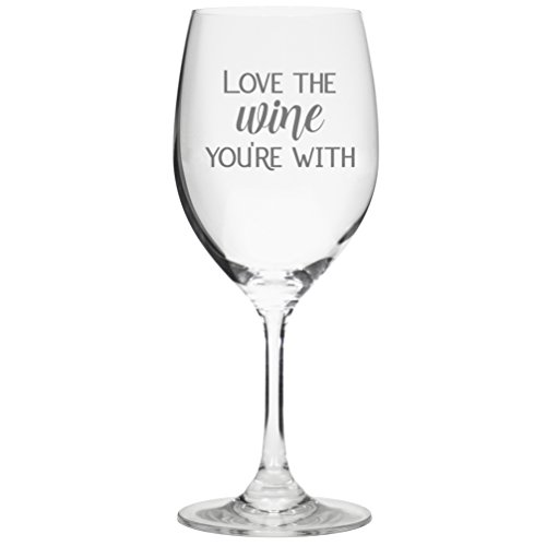 Love The Wine You're With – Cute Funny Wine Glass, Large 16 Ounce Size, Etched Sayings, Gift Box