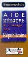 Aide mémoire à l'usage des républicains par Beaumarchais