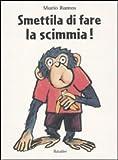 Smettila di fare la scimmia!