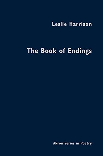 The Book of Endings (Akron series in poetry)