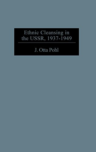 Ethnic Cleansing in the USSR, 1937-1949: (Contributions to the Study of World History) (Could We Go To War With Russia)