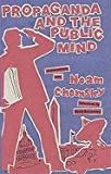 Propaganda and the Public Mind, David Barsamian and Noam Chomsky, 0896086348