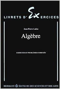 Téléchargement gratuit de livres en ligne Algèbre. Agrégation, maîtrise, troisième cycle de Jean-Pierre Lafon ( 21 octobre 1997 ) PDF B0160JKQ1M