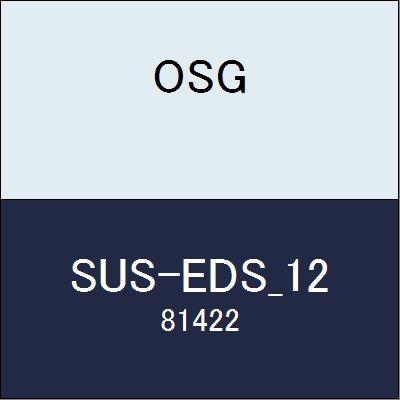 OSG ステンレス用エンドミル SUS-EDS_12 商品番号 81422