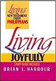 Living Joyfully, Brian L. Harbour, 0805410120